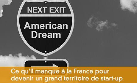 Ce qu'il manque à la France pour devenir un grand territoire de start-up