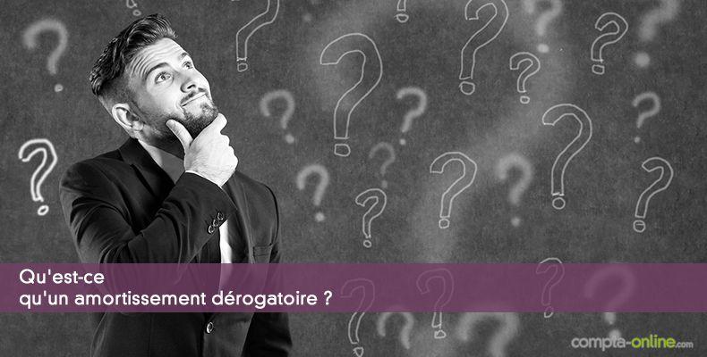 Qu'est-ce qu'un amortissement dérogatoire ?