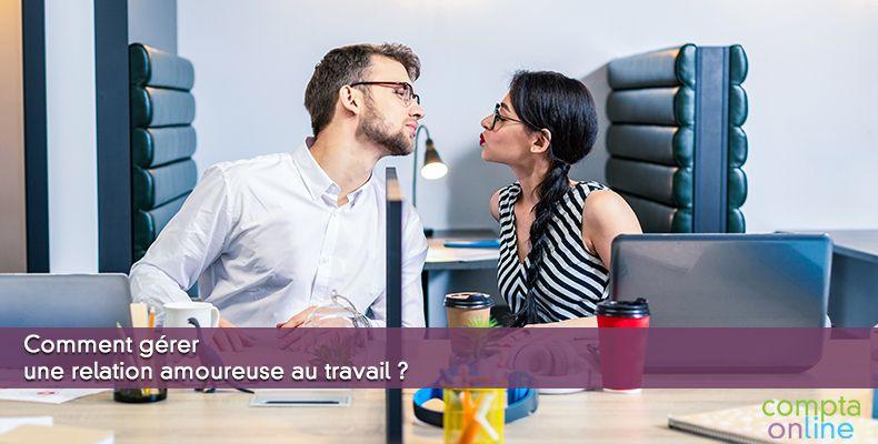 Comment gérer une relation amoureuse au travail ?