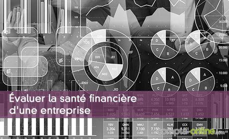 Évaluer la santé financière d'une entreprise