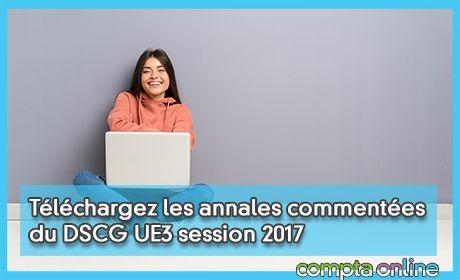 Téléchargez les annales commentées du DSCG UE3 session 2017