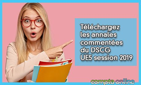 Téléchargez les annales commentées du DSCG UE5 session 2019