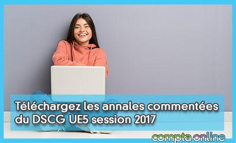 Téléchargez les annales commentées du DSCG UE5 session 2017