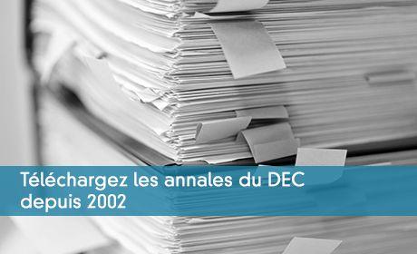 Téléchargez les annales du DEC depuis 2002