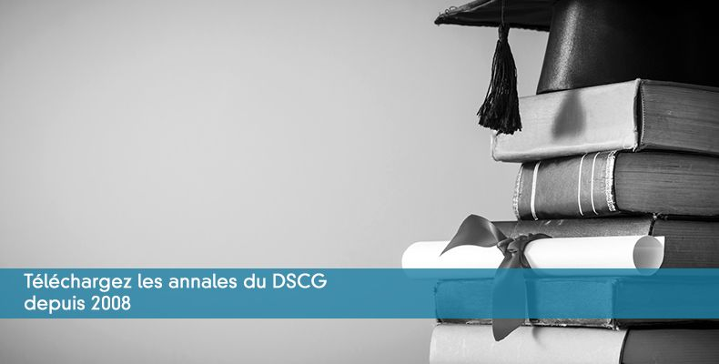 Sujets et corrigés du DSCG de 2008 à 2010
