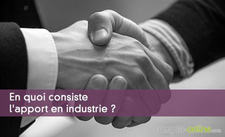 L'apport en industrie : fonctionnement et conditions