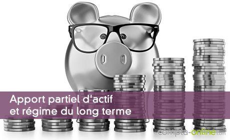 Apport partiel d'actif et régime du long terme