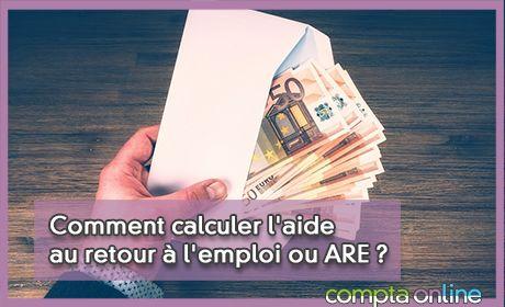 Comment calculer l'aide au retour à l'emploi ou ARE ?