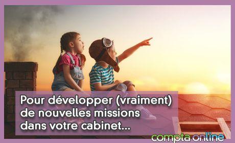 Pour développer (vraiment) de nouvelles missions dans votre cabinet...