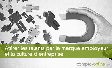 Attirer les talents par la marque employeur et la culture d'entreprise