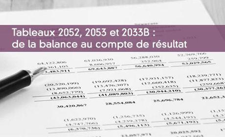 Tableaux 2052, 2053 et 2033B : de la balance au compte de résultat