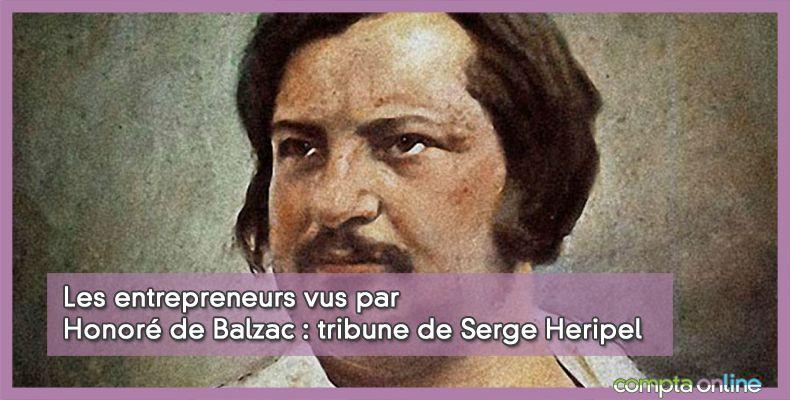 Les entrepreneurs vus par Honoré de Balzac : tribune de Serge Heripel