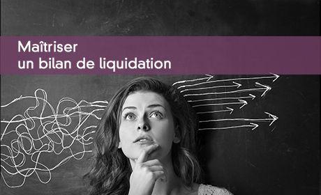 Maîtriser un bilan de liquidation