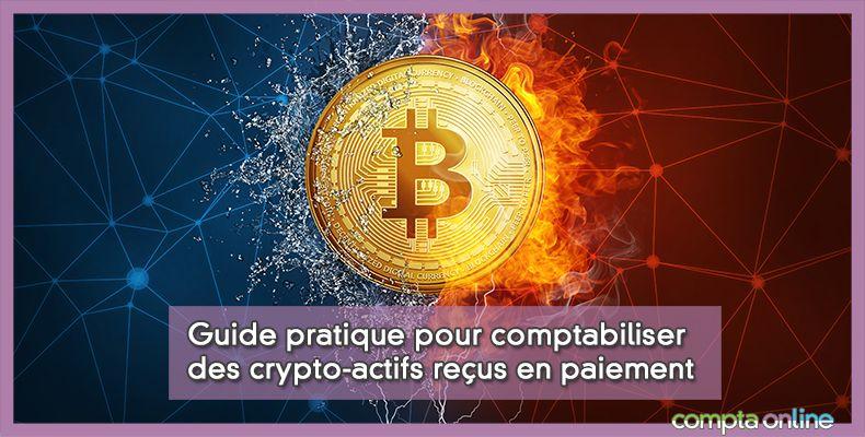 Guide pratique pour comptabiliser des crypto-actifs reçus en paiement
