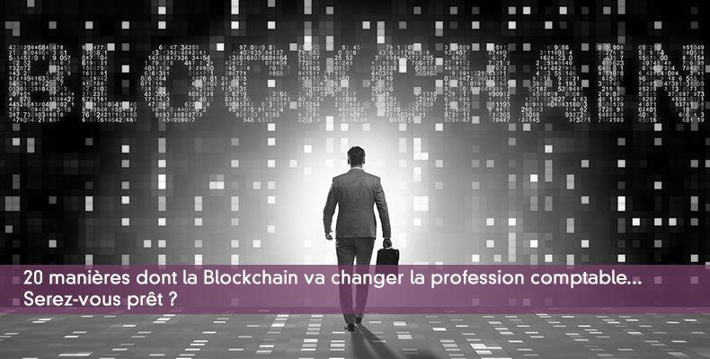 20 manières dont la Blockchain va changer la profession comptable