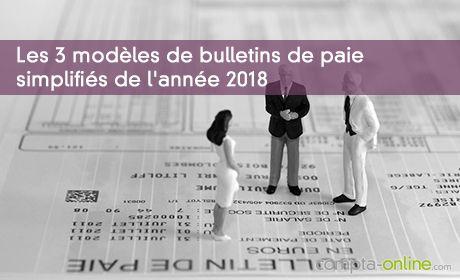 Les 3 modèles de bulletins de paie simplifiés de l'année 2018