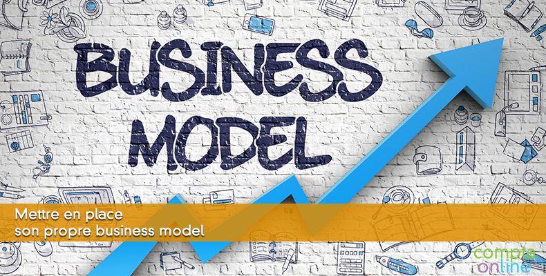 Mettre en place son propre business model