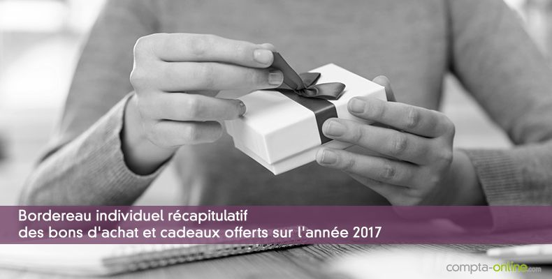 Bordereau individuel récapitulatif des bons d'achat et cadeaux offerts sur l'année 2017
