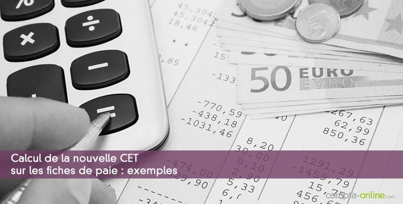 Calcul de la nouvelle CET sur les fiches de paie : exemples