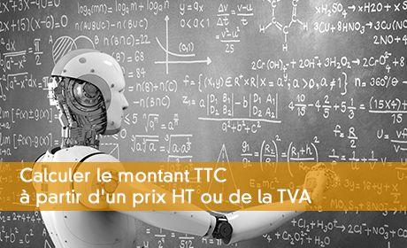 Calculer Le Montant Ttc A Partir De La Tva Ou Du Prix Ht