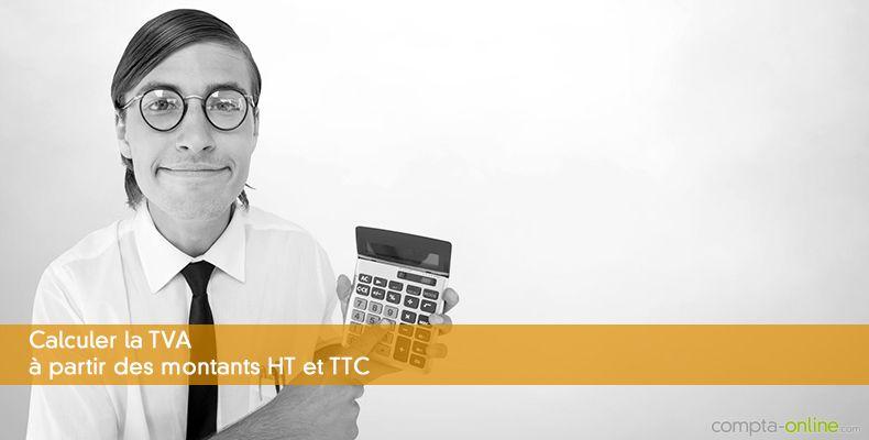 comment calculer la tva  u00e0 partir d u0026 39 un prix ht ou ttc