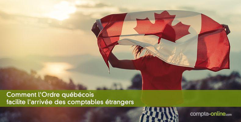 Comment l'Ordre québécois facilite l'arrivée des comptables étrangers