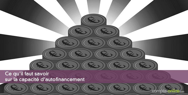 Ce qu'il faut savoir sur la capacité d'autofinancement