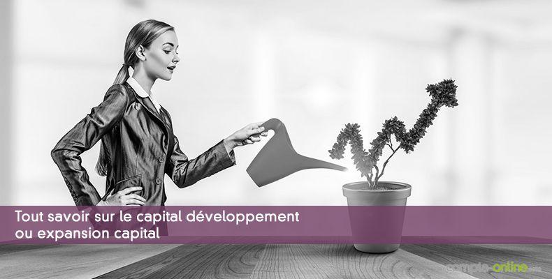 Tout savoir sur le capital développement ou expansion capital