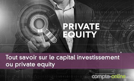 Tout savoir sur le capital investissement ou private equity