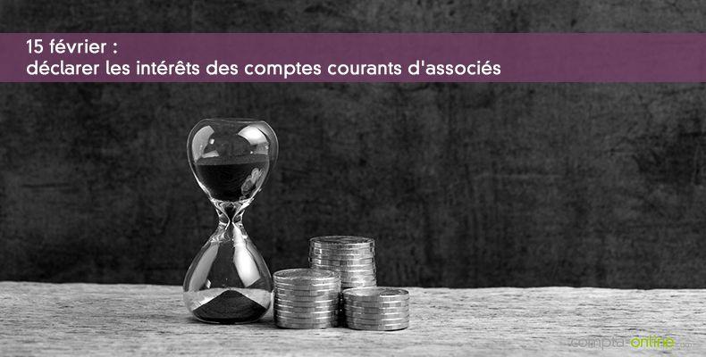 15 février : déclarer les intérêts des comptes courants d'associés
