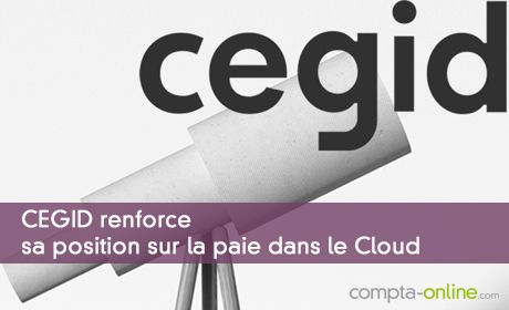 CEGID renforce sa position sur la paie Cloud