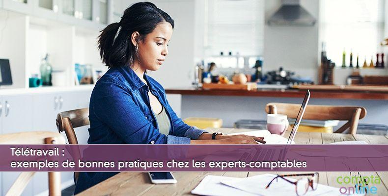 Télétravail : exemples de bonnes pratiques chez les experts-comptables