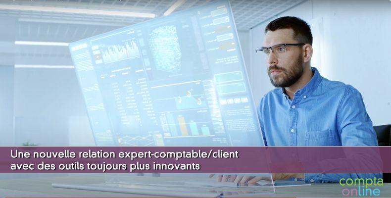 Une nouvelle relation expert-comptable/client avec des outils toujours plus innovants