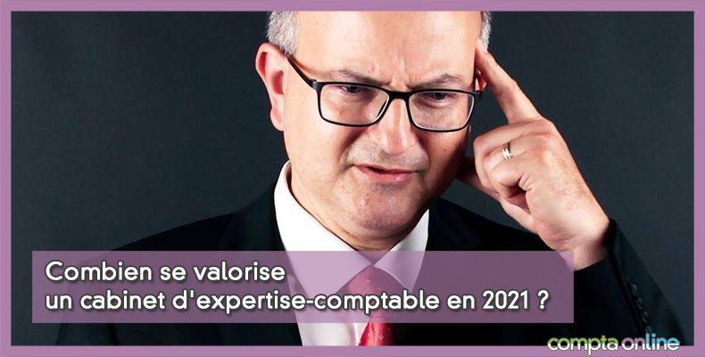 Combien se valorise un cabinet d'expertise-comptable en 2021 ?