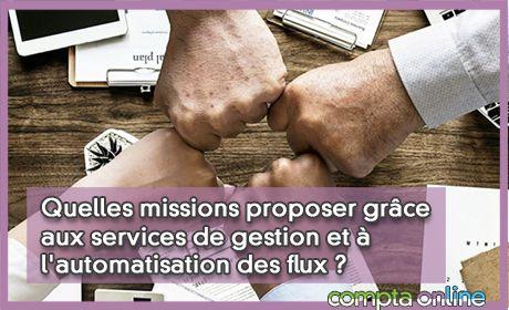 Quelles missions proposer grâce aux services de gestion et à l'automatisation des flux ?