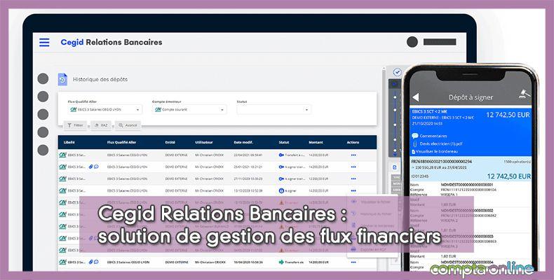 Cegid Relations Bancaires : solution de gestion des flux financiers