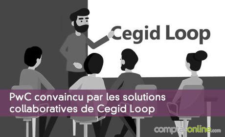 PwC convaincu par les solutions collaboratives de Cegid Loop