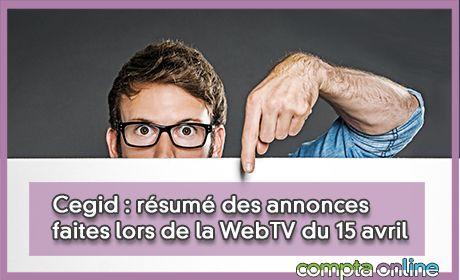 Cegid : résumé des annonces faites lors de la WebTV du 15 avril