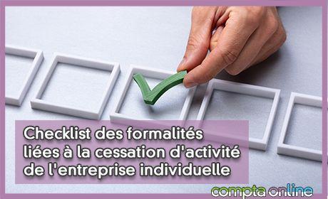 Checklist des formalités liées à la cessation d'activité de l'entreprise individuelle