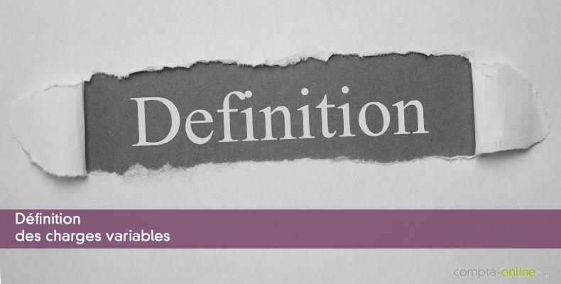 Définition des charges variables