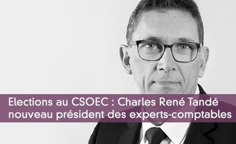 Elections au CSOEC : Charles René Tandé nouveau président des experts-comptables