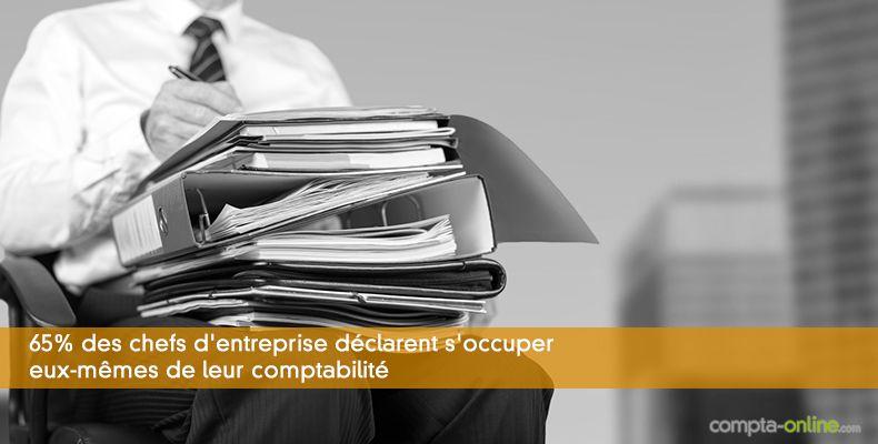 65% des chefs d'entreprise déclarent s'occuper eux-mêmes de leur comptabilité