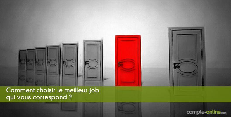 Comment choisir le meilleur job qui vous correspond ?