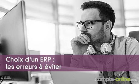 Choix d'un ERP : les erreurs à éviter