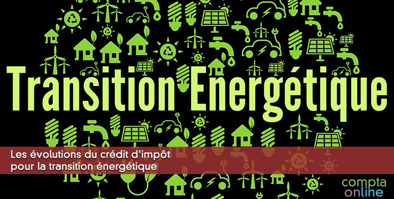 Les évolutions du crédit d'impôt pour la transition énergétique