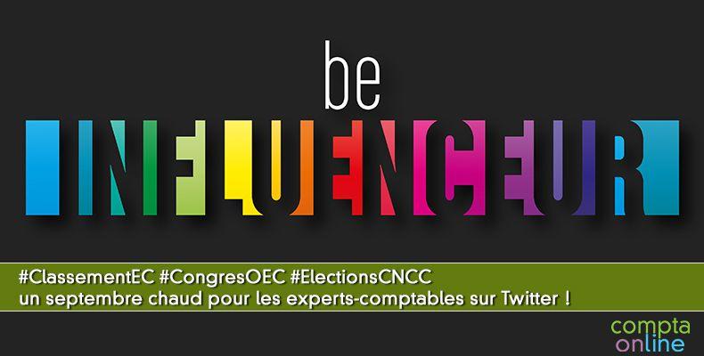 #ClassementEC #CongresOEC #ElectionsCNCC un septembre chaud pour les experts-comptables
