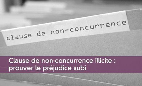 Clause de non-concurrence illicite : prouver le préjudice subi