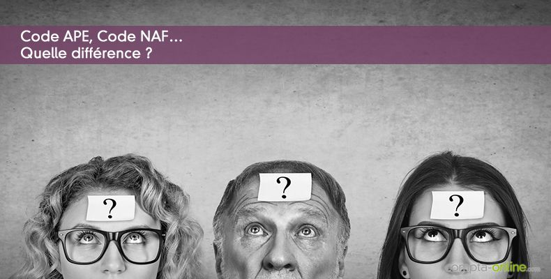 Code APE, Code NAF… Quelle différence ?