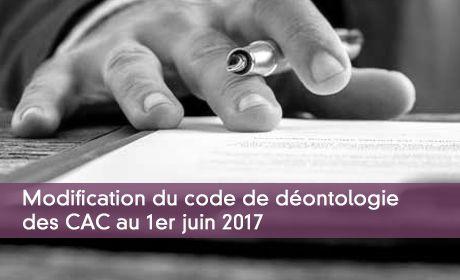 Modification du code de déontologie des CAC au 1er juin 2017