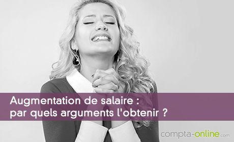Augmentation de salaire : par quels arguments l'obtenir ?